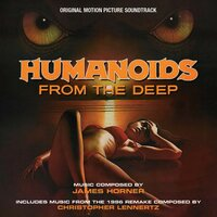 Humanoids From The Deep — James Horner