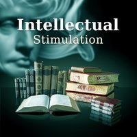 Intellectual Stimulation – Music for Study, Deep Concentration, Creative Songs, Improve Memory — Studying Music and Study Music