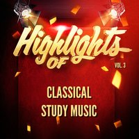 Highlights of Classical Study Music, Vol. 3 — Classical Study Music