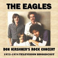 Don Kirshner's Rock Concert 1972-1974 (Television Broadcast) — The Eagles