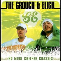No More Greener Grasses — The Grouch & Eligh