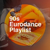 90S Eurodance Playlist — Top 40 Hits, 90s PlayaZ, 90's Groove Masters