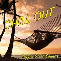 Chill Out Reggae & Ska Sounds — сборник