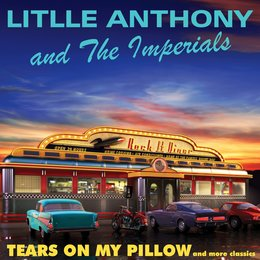 Tears on My Pillow — Little Anthony & The Imperials