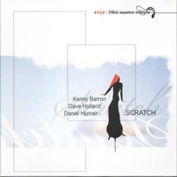 Scratch — Kenny Barron, Dave Holland, Daniel Humair, Kenny Barron & Dave Holland & Daniel Humair
