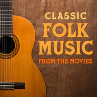 Classic Folk Music  from the Movies — Soundtrack Wonder Band