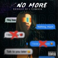 No More — Chicklet.HF, Tee Media
