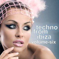 Techno From Ibiza, Vol.06 — сборник