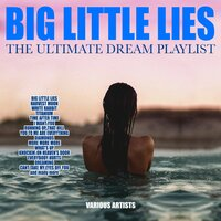 Big Little Lies -The Ultimate Dream Playlist — сборник