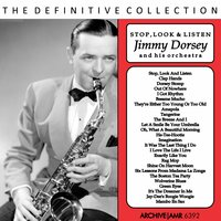 Stop, Look and Listen — Jimmy Dorsey and His Orchestra