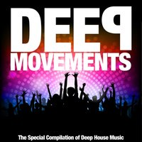 Deep Movements (The Special Compilation of Deep House Music) — сборник