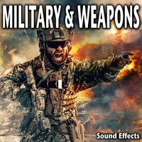 Military and Weapons Sound Effects — Sound Ideas