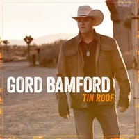 Tin Roof — Gord Bamford