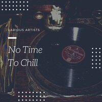 No Time to Chill — сборник