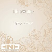 Flying Saucer — Little Walter
