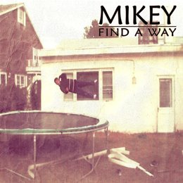 Find a Way — Mikey
