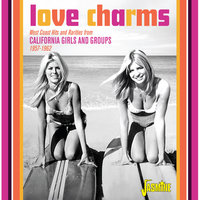 Love Charms: West Coast Hits and Rarities from California Girls and Groups (1957 - 1962) — сборник