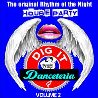 Danceteria Dig-It - Volume 2 - The Original Rhythm of the Night - House Party — сборник