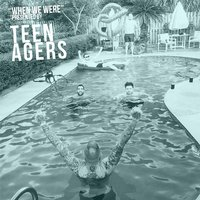 When We Were — Teen Agers