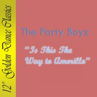 Is This the Way to Amarillo — The Party Boyz