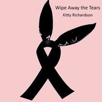 Wipe Away the Tears — Kitty Richardson