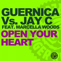 Open Your Heart — Jay C, Guernica, Marcella Woods, C-Jay, Guernica & Jay C with Jay C feat. Marcella Woods