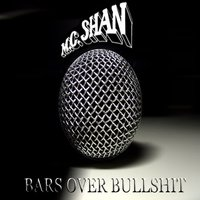 Bars over Bullshit — MC Shan