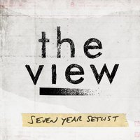 Seven Year Setlist — The View