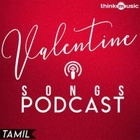 Valentine Songs Podcast — сборник