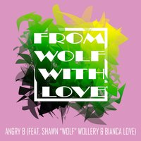 From Wolf With Love — Angry B