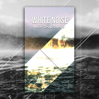 White Noise Rain Drop Songs — Thunderstorms, ,, Thunderstorms
