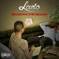 Breakdowns over Breakups — Laelo