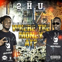 Where the Money at? — C-BURN, 2.H.U., J-Blk