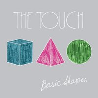 Basic Shapes — The Touch