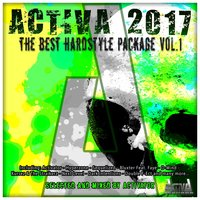 Activa 2017: The Best Hardstyle Package, Vol. 1 — Activator