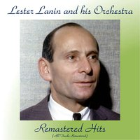 Remastered Hits — Lester Lanin And His Orchestra
