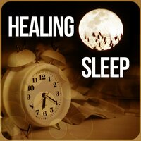 Healing Sleep - Restful Sleep Relieving Insomnia, Serenity Lullabies, Healing Massage, New Age, Deep Sleep Music, Sleep Music to Help You Relax all Night, Relaxing Nature Sounds — Dream Moods Masters