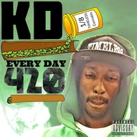 Every Day 420 — KD