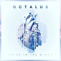 Noize in the Blood — Octalux