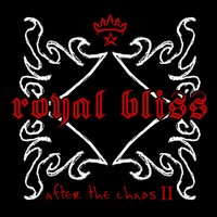 After The Chaos II — Royal Bliss
