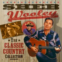 The Classic Country Collection — Sheb Wooley