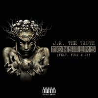 Monsters — Fury, CF, J.R. The Truth