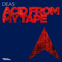 Acid From My Tape — Deas