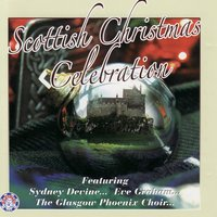 Scottish Christmas Celebration — Eve Graham, Sydney Devine, The Glasgow Phoenix Choir, Eve Graham|Sydney Devine|The Glasgow Phoenix Choir