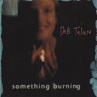 Something Burning — Deb Talan