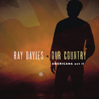 Our Country: Americana Act 2 — Ray Davies