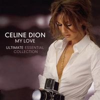 My Love Ultimate Essential Collection — Céline Dion