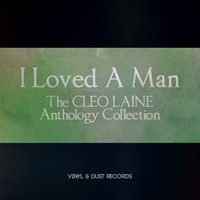 I Loved a Man — Cleo Laine