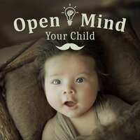 Open Mind Your Child – Classical Songs for Baby, Music Fun, Build Baby IQ, Easy Listening, Bach — Bedtime Sleep Music Academy