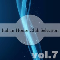 Italian House Club Selection, Vol. 7 — сборник